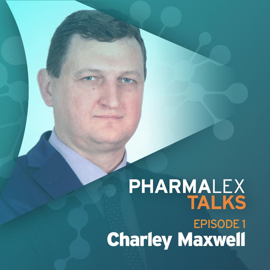 PharmaLex Talks episode 1 - Charley Maxwell